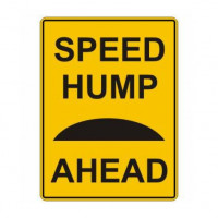 SPEED HUMP AHEAD 450x600mm Metal