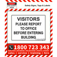 VISITORS PLEASE REPORT TO OFFICE BEFORE ENTERING BUILDING 450x600mm Poly / Metal